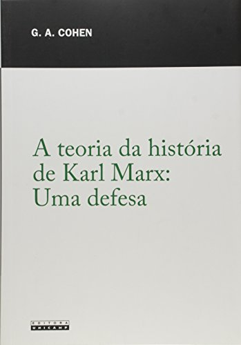 A teoria da história de Karl Marx - Uma defesa, livro de Gerald A. Cohen