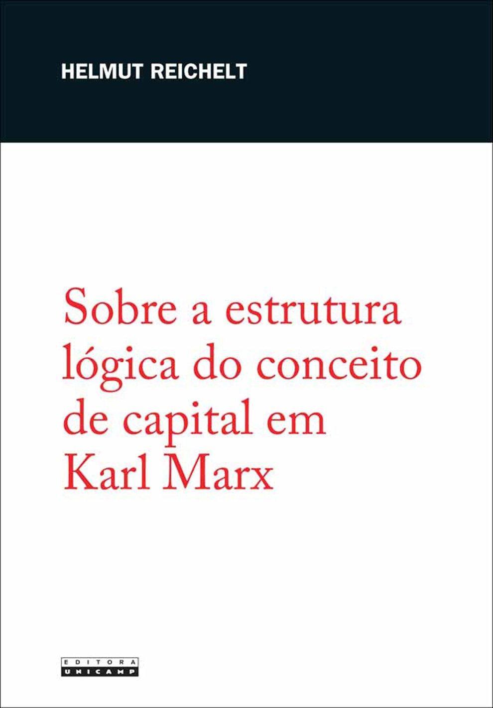 Sobre a estrutura lógica do conceito de capital em Karl Marx, livro de Helmut Reichelt
