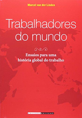 Trabalhadores do mundo - Ensaios para uma história global do trabalho, livro de Marcel van der Linden