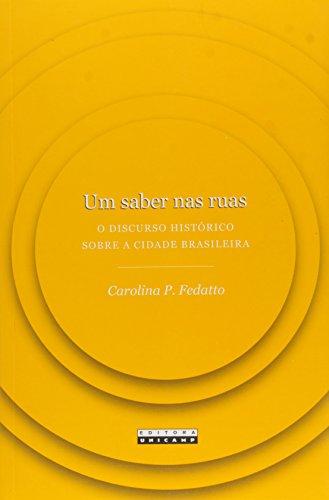 Um saber nas ruas - O discurso histórico sobre a cidade brasileira, livro de Carolina P. Fedatto