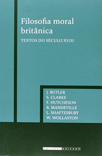 Filosofia moral britânica - Textos do século XVIII, livro de Joseph Butler, Samuel Clarke, Francis Hutcheson, Bernard Mandeville, Lorde Shaftesbury, William Wollaston