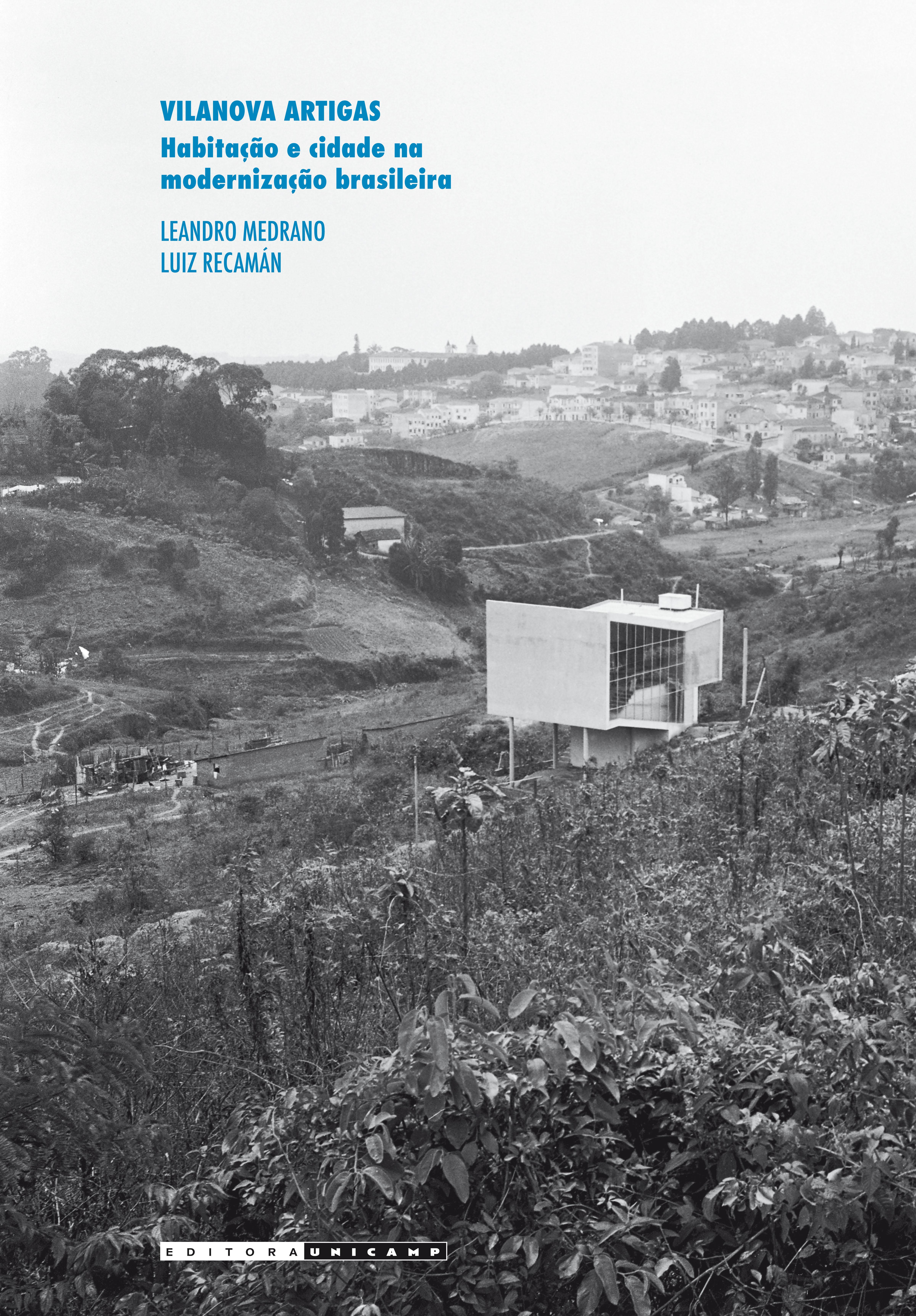 Vilanova Artigas: Habitação e Cidade na Modernização Brasileira, livro de Leandro Medrano