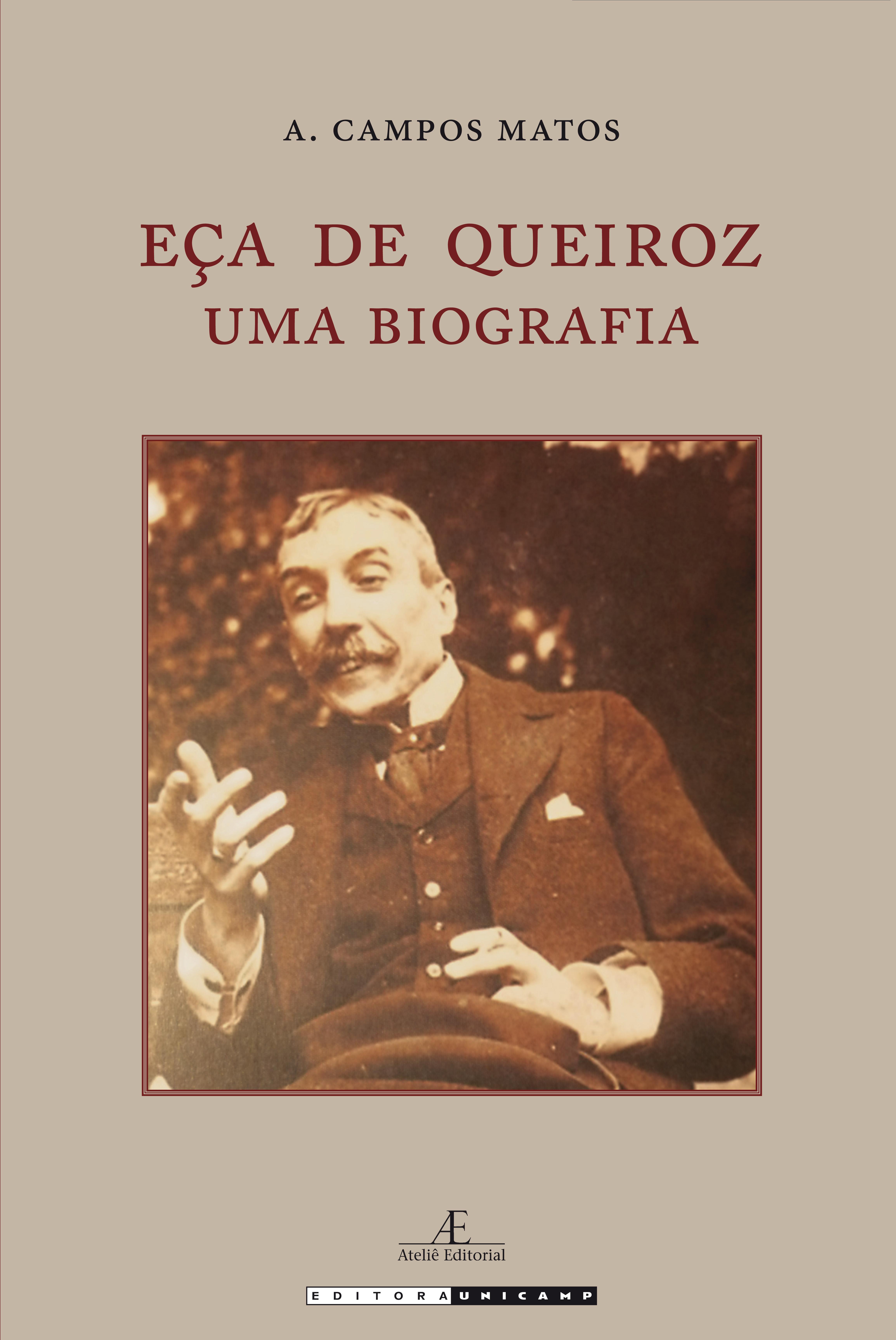 Eça de Queiroz - Uma biografia, livro de A. Campos Matos