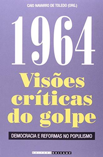 1964: Visões Críticas do Golpe, livro de Caio Navarro Toledo