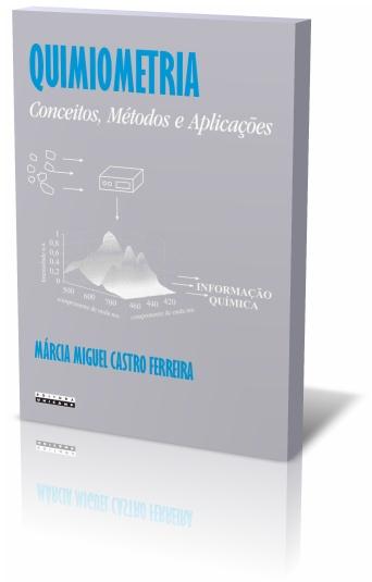 Quimiometria - Conceitos, Métodos, Aplicações, livro de Márcia Miguel Castro Ferreira