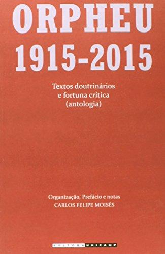 Orpheu: 1915-2015 - Textos doutrinários e fortuna crítica (antologia) , livro de Carlos Felipe Moisés