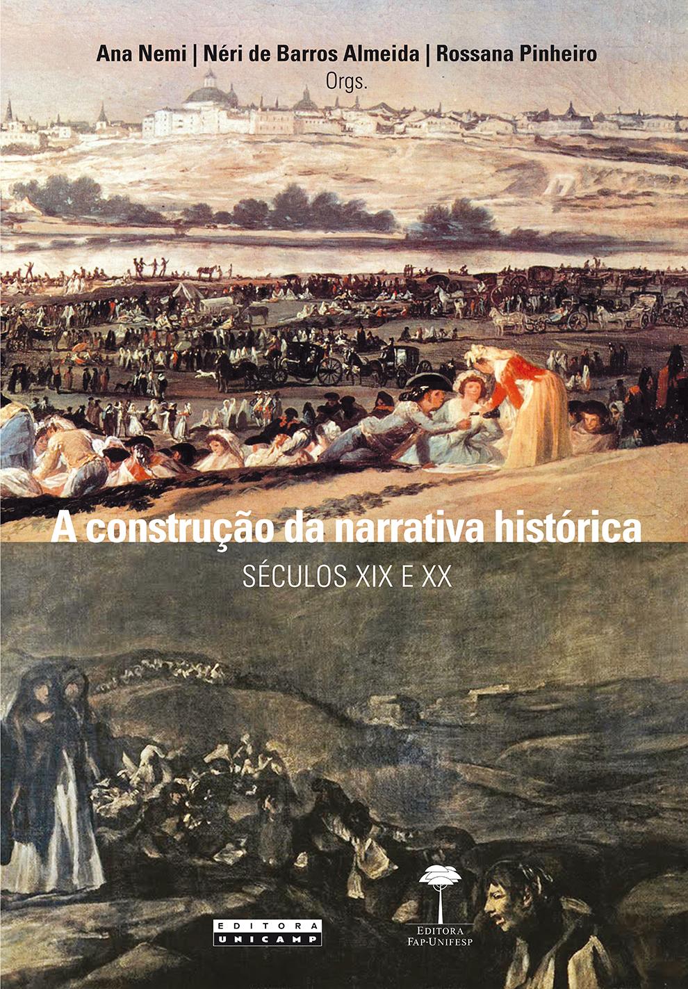 A construção da narrativa histórica - Séculos XIX e XX, livro de Ana Nemi, Néri de Barros Almeida, Rossana Alves Baptista Pinheiro