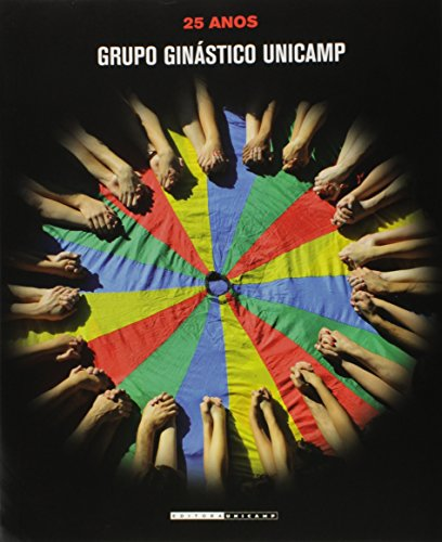 Grupo Ginástico Unicamp – 25 anos, livro de Elizabeth Paoliello, Eliana de Toledo, Eliana Ayoub, Marco Antonio Coelho Bortoleto, Larissa Graner