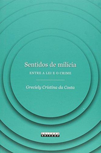 Sentidos de milícia - Entre a lei e o crime, livro de Greciely Cristina da Costa