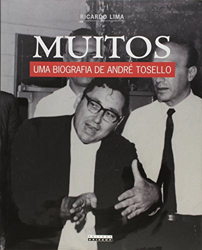 Muitos - Uma biografia de André Tosello, livro de Ricardo Lima