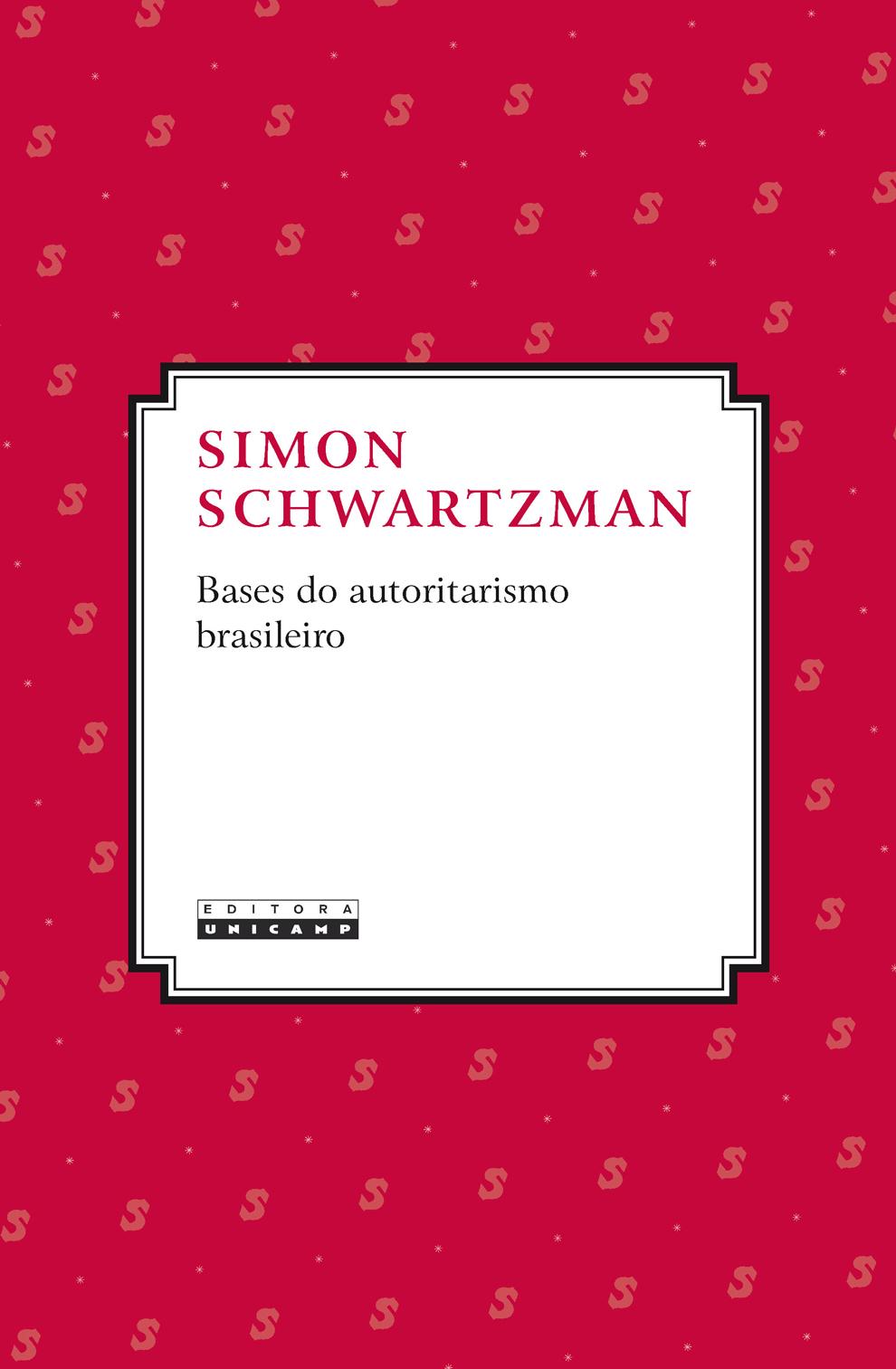 Bases do autoritarismo brasileiro, livro de Simon Schwartzman