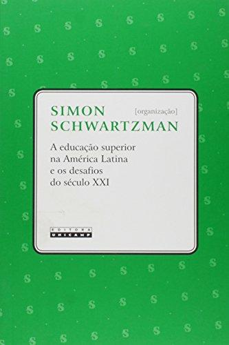 A educação superior na América Latina e os desafios do século XXI, livro de Simon Schwartzman (org.)