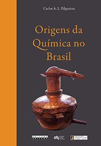 Origens da química no Brasil, livro de Carlos A. L. Filgueiras