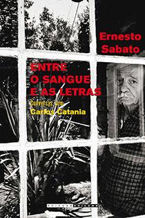 Entre o sangue e as letras, livro de Ernesto Sabato