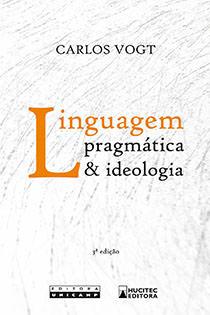 Linguagem, Pragmática e Ideologia, livro de Carlos Vogt