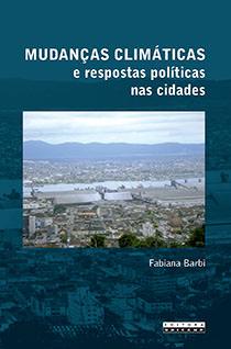 Mudanças climáticas e respostas políticas nas cidades, livro de Fabiana Barbi