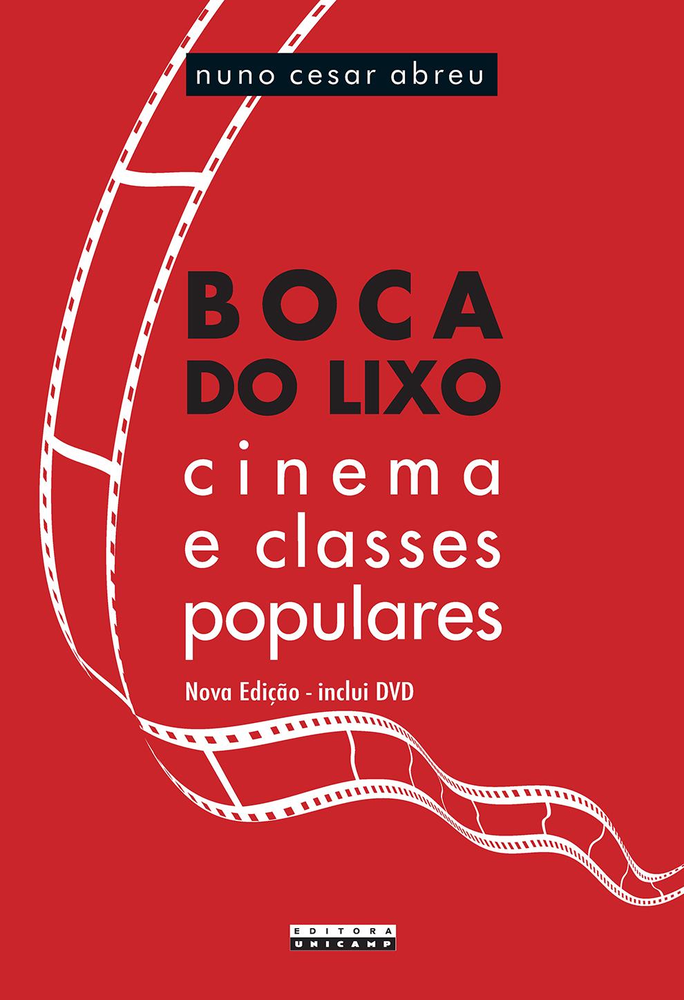 Boca do Lixo - Cinema e classes populares, livro de Nuno Cesar Abreu