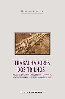 Trabalhadores dos trilhos, livro de Robério S. Souza