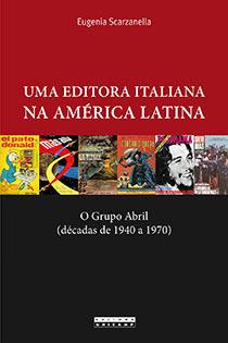 Uma editora italiana na América Latina, livro de Eugenia Scarzanella