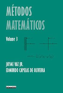 Métodos matemáticos - Volume 3, livro de Jayme Vaz Jr., Edmundo Capelas de Oliveira