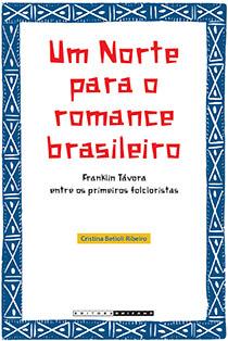 Um Norte para o romance brasileiro, livro de Cristina Betioli Ribeiro