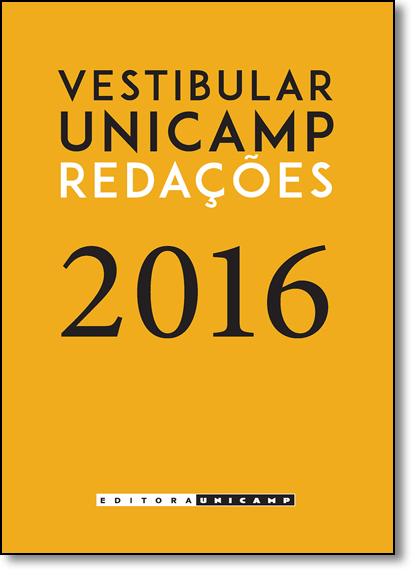 Vestibular Unicamp: Redações 2016, livro de Comvest