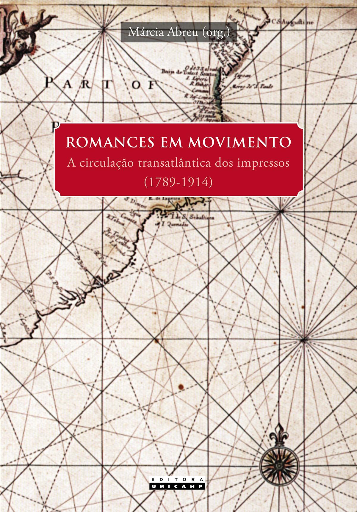Romances Em Movimento: A Circulação Transatlântica dos Impressos 1789-1914, livro de Márcia Abreu