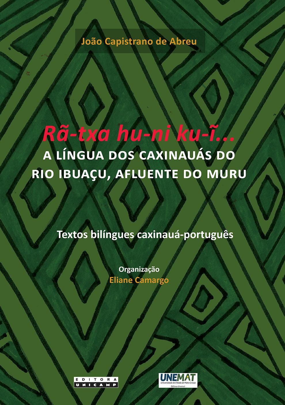 Rã-Txa Hu-Ni Ku-I. A Língua dos Caxinauás do Rio Ibuaçu, Afluente do Muru, livro de João Capistrano de Abreu