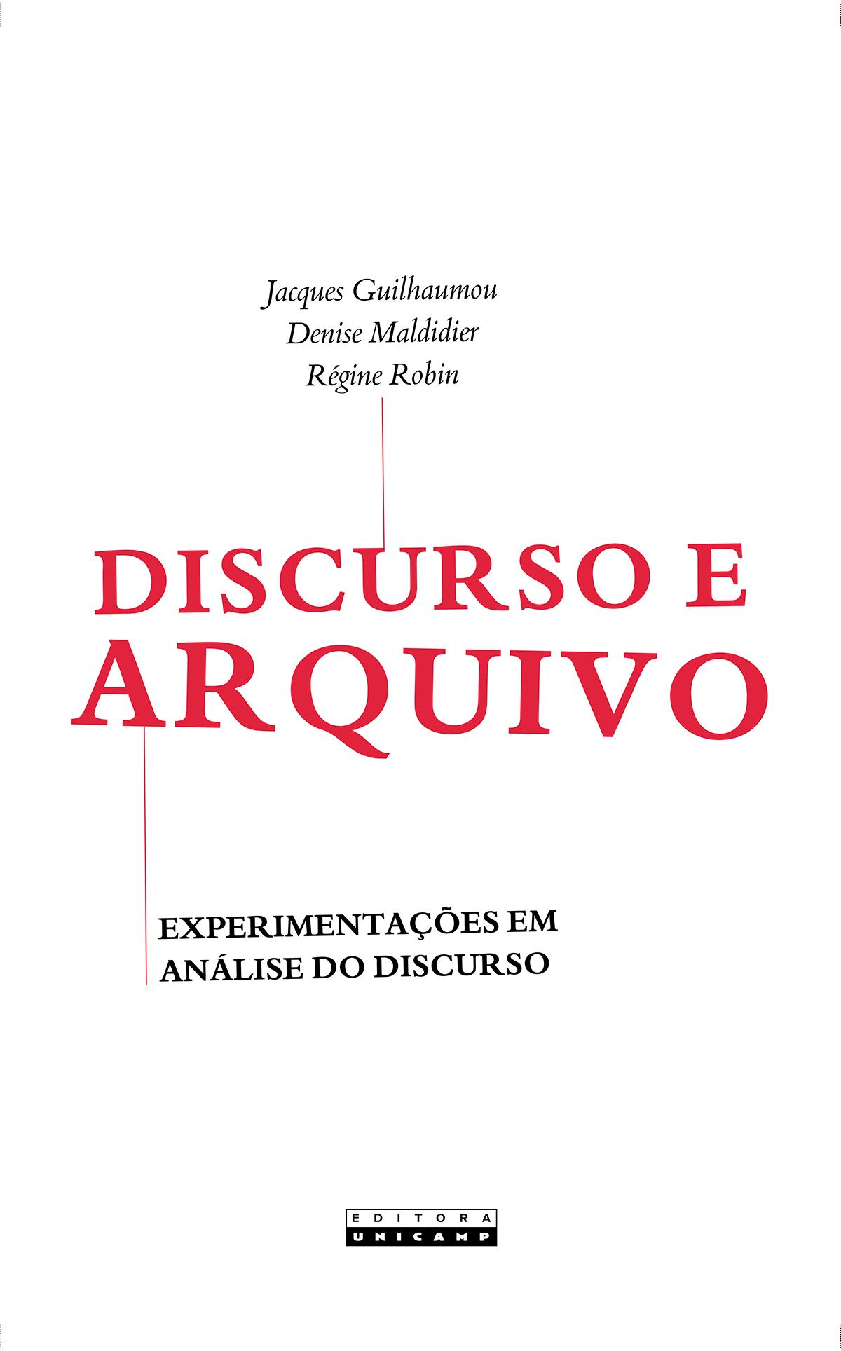 Discurso e Arquivo - Experimentações em Análise do Discurso, livro de Jacques Guilhaumou, Denise Maldidier, Régine Robin