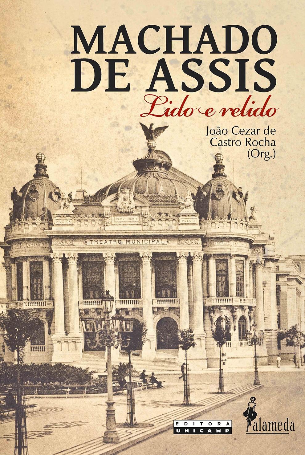 Machado de Assis: Lido e Relido, livro de João Cezar de Castro Rocha