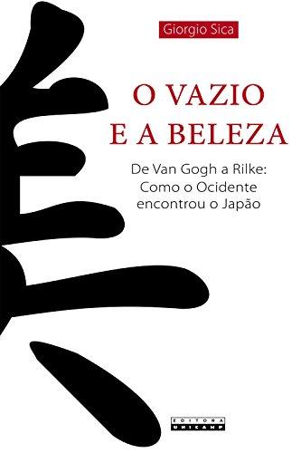 O Vazio e a Beleza. De Van Gogh a Rilke. Como o Ocidente Encontrou o Japão, livro de Giorgio Sica