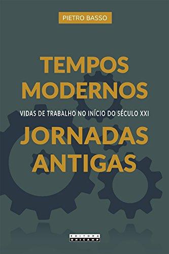 Tempos Modernos, Jornadas Antigas: Vidas de Trabalho no Início do Século XXI, livro de Pietro Basso