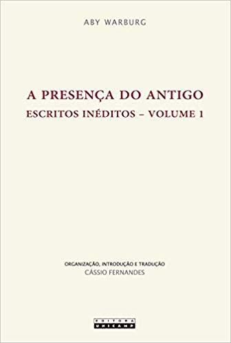 A presença do antigo. Escritos inéditos - Vol1, livro de Aby Warburg