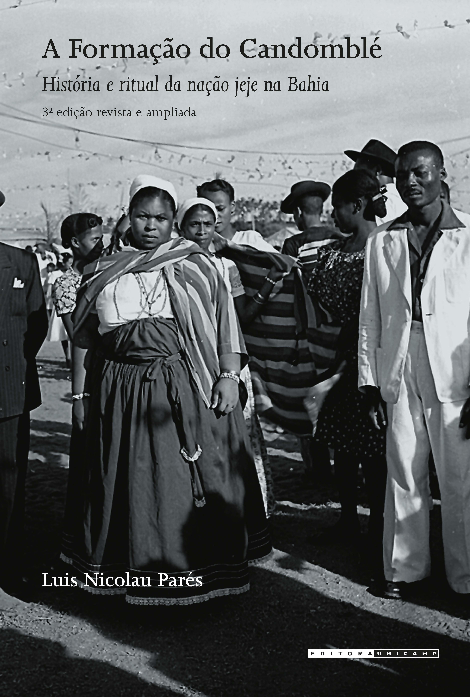 Formação do Candomblé: História e ritual da nação jeje na Bahia, livro de Luis Nicolau Parés