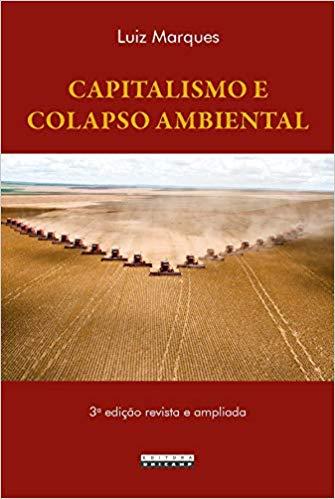 Capitalismo e colapso ambiental (3ª Edição), livro de Luiz Marques