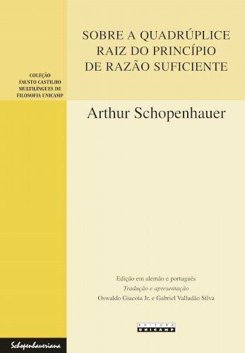 Sobre a quadrúplice raiz do princípio de razão suficiente - Uma dissertação filosófica, livro de Arthur Schopenhauer
