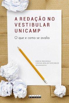 A redação no vestibular Unicamp. O que e como se avalia, livro de Márcia Mendonça, Cynthia Agra de Brito Neves (orgs.)