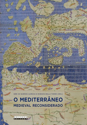 O Mediterrâneo medieval reconsiderado, livro de Néri de Barros Almeida, Robson Della Torre (org.)