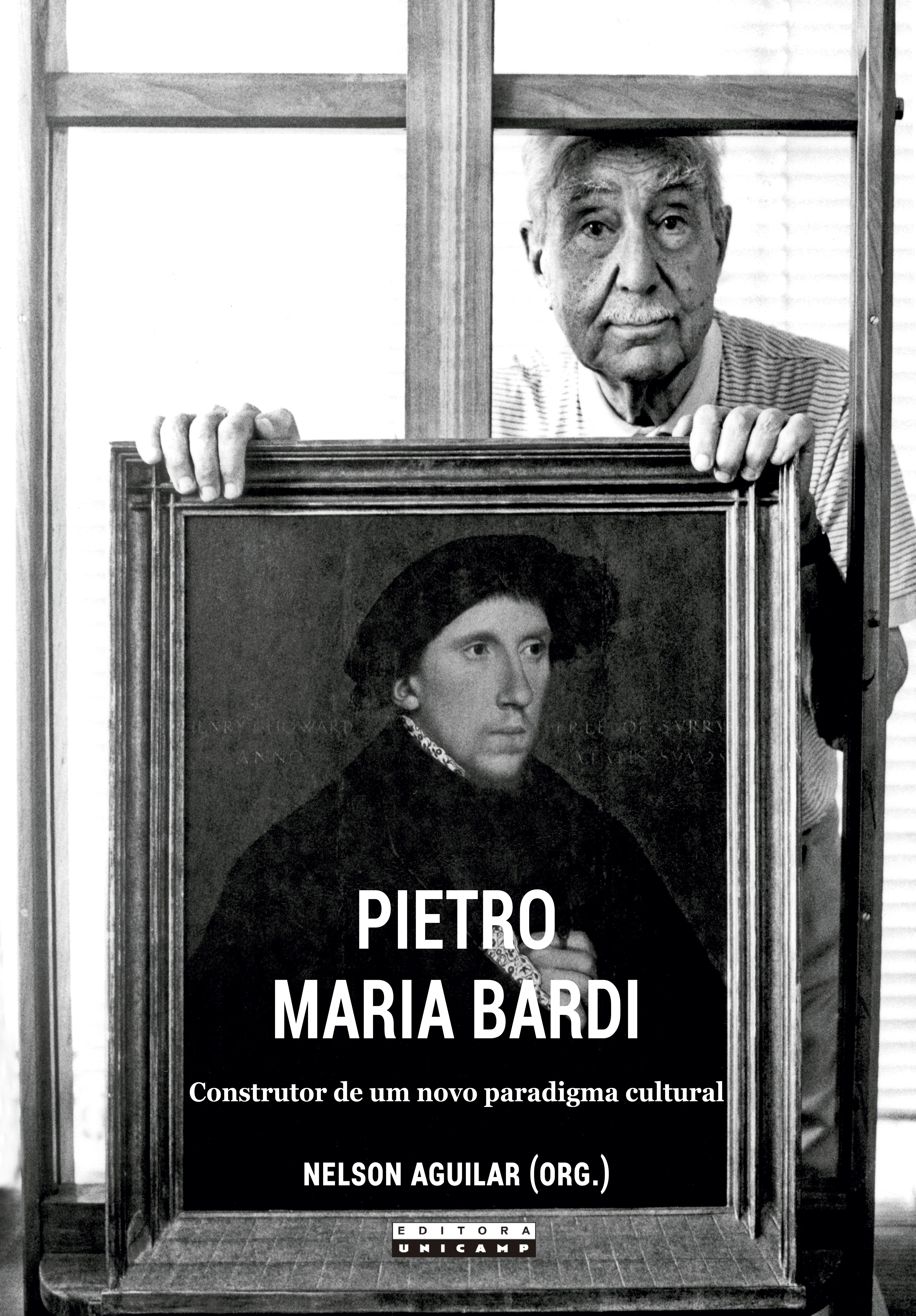 Pietro Maria Bardi - Construtor de um novo paradigma cultural, livro de Nelson Aguilar