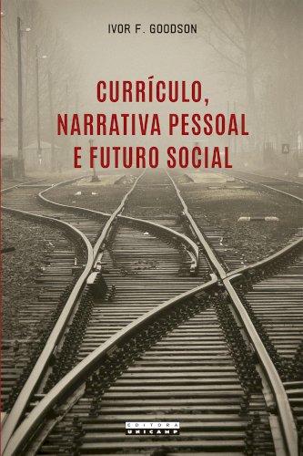 Currículo, narrativa pessoal e futuro social, livro de Ivor F. Goodson