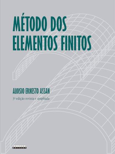 Método dos elementos finitos - Primeiros passos (3ª edição), livro de Aloisio Ernesto Assan