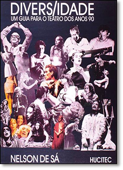 Diversidade: Um Guia Para o Teatro dos Anos 90, livro de Nelson de Sa
