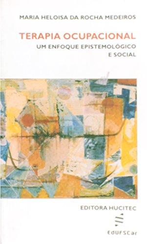 Terapia Ocupacional. Um Enfoque Epistemológico e Social, livro de Maria Heloisa da Rocha Medeiros