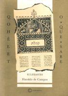 QOHÉLET / O-QUE-SABE – ECLESIASTES - POEMA SAPIENCIAL, livro de Haroldo de Campos