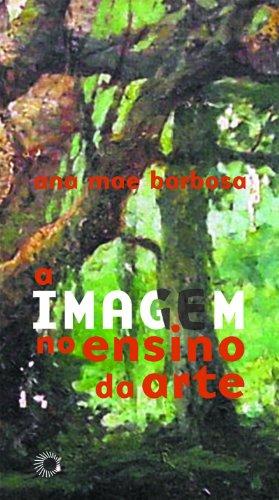 A Imagem no Ensino da Arte, livro de Ana Mae Barbosa