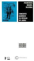 CONCERTO BARROCO ÀS ÓPERAS DO JUDEU - OU O BIFRONTISMO DE JANO: UMA NO CRAVO, OUTRA NA FERRADURA, livro de Francisco Maciel Silveira