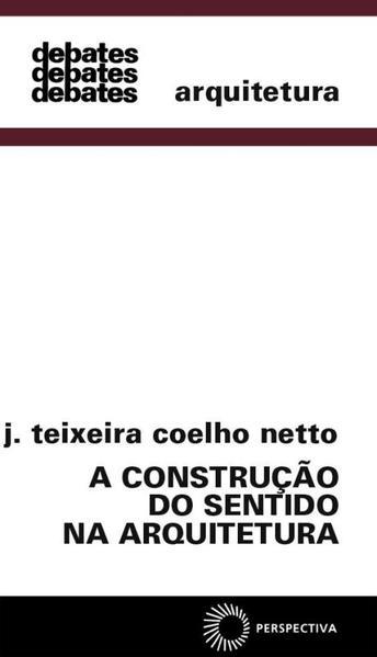 A Construção do Sentido na Arquitetura, livro de J. Teixeira Coelho Netto