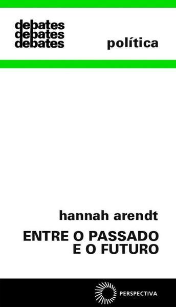 Entre o Passado e o Futuro, livro de Hannah Arendt