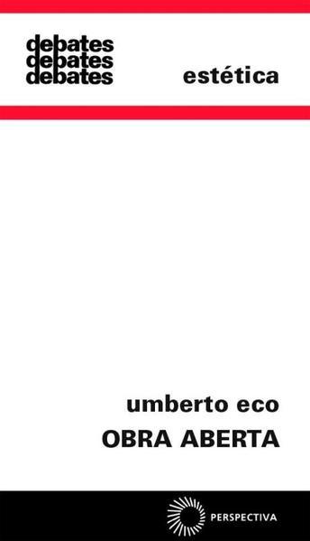 OBRA ABERTA - FORMA E INDETERMINAÇÃO NAS POÉTICAS CONTEMPORÂNEAS, livro de Umberto Eco