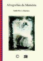 Afrografias da Memória - O Reinado do Rosário no Jatobá, livro de Leda Maria Martins